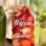 How to Infuse your Booze