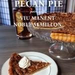 Pecan Pie Recipe & Wine Pairing