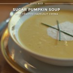 Start a Holiday Dinner with Chardonnay & a Sugar Pumpkin Soup