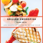 Wine Pairing: Grilled Swordfish Pairs with Rosé!
